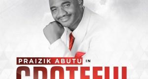 Praizik Abutu - Grateful