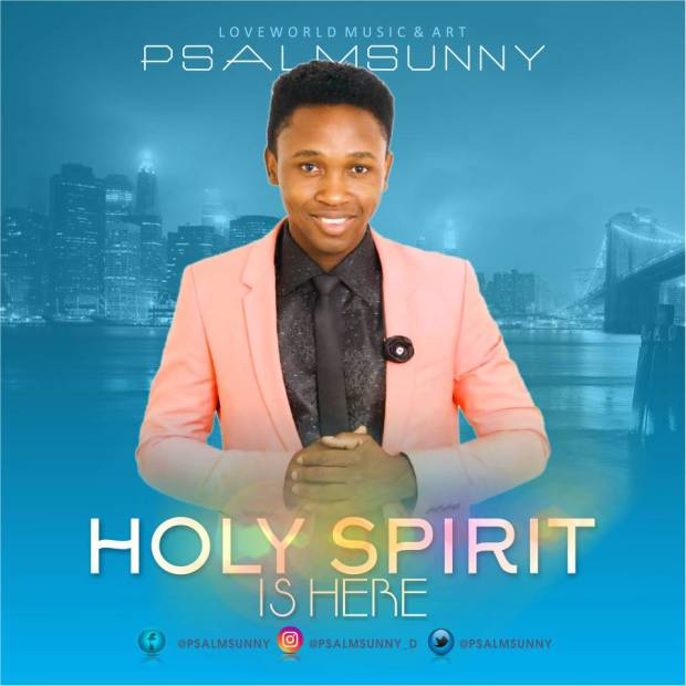 Psalmsunny - Holy Spirit Is Here