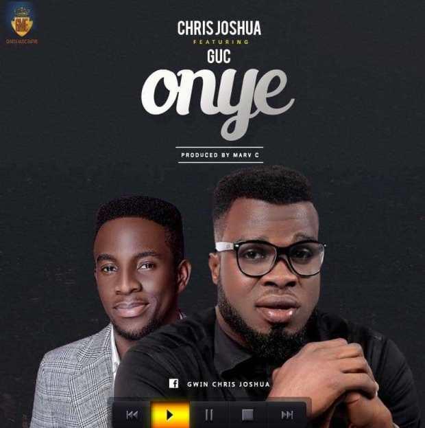 Chris Joshua - Onye (Ft. GUC)