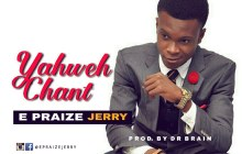 E-praize Jerry - Yahweh Chant | Stream & Download Mp3