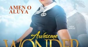 Amen O Aluya - Awesome Wonder