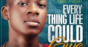 Caleb Ogbonnia – Everything Life Could Give