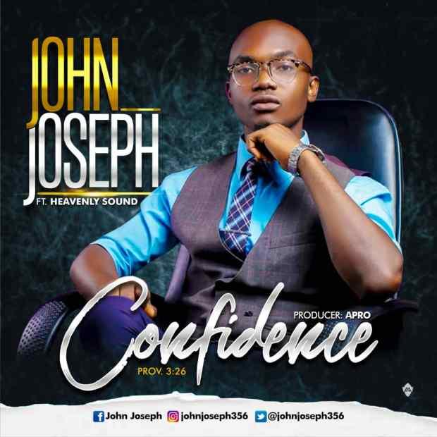[MUSIC] John Joseph - Confidence (Ft. Heavenly Sound)