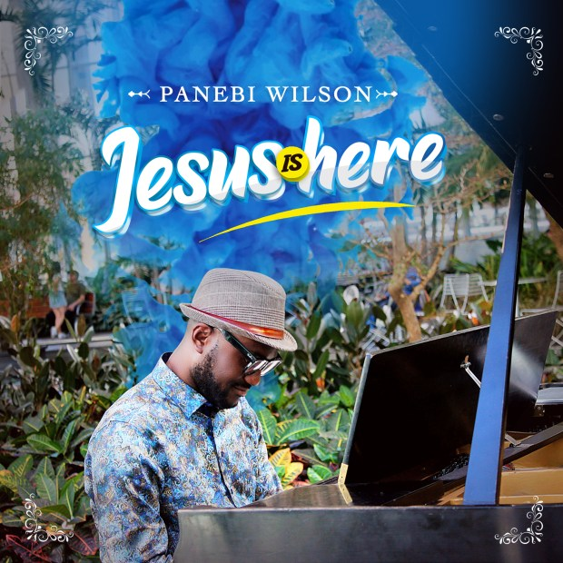 Panebi Wilson - Jesus is Here