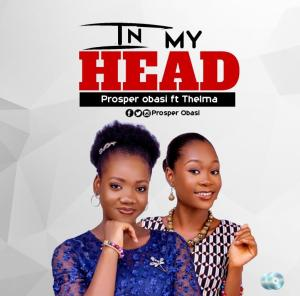 Proper Obasi - In My Head (Ft. Thelma)