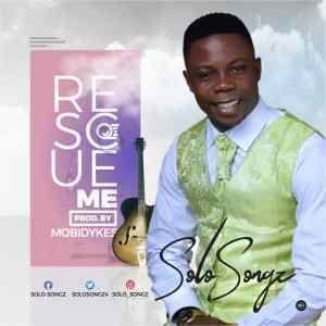 Solo-songz - Rescue Me