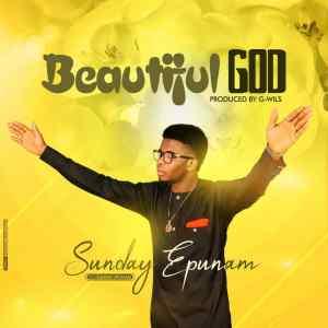 Sunday Epunam - Beautiful God