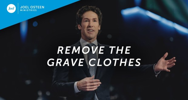Joel Osteen – Remove The Grave Clothes