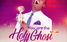 [MUSIC + LYRICS] Wisdom Antenyi – You Are the Holy Ghost