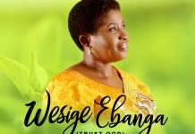 [MUSIC] Chinyere Onyekachi - Wesige Ebanga (Trust God)