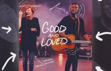 [MUSIC VIDEO] Travis Greene - Good and Loved (Ft. Steffany Gretzinger)