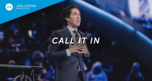 "[SERMON] ""Call It In"" – Joel Osteen"