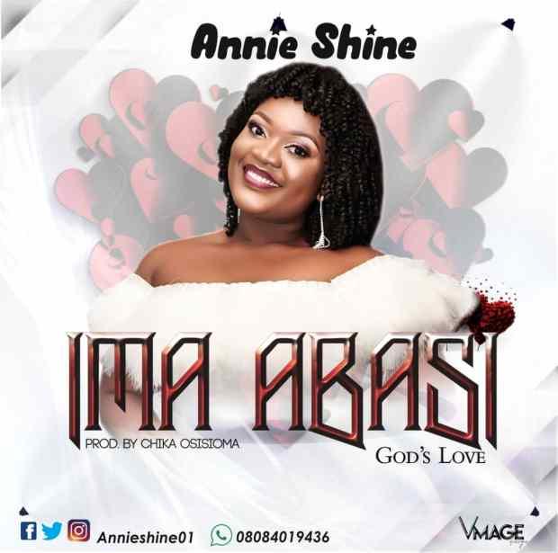 [MUSIC] Annie Shine - Ima Abasi (God's Love)