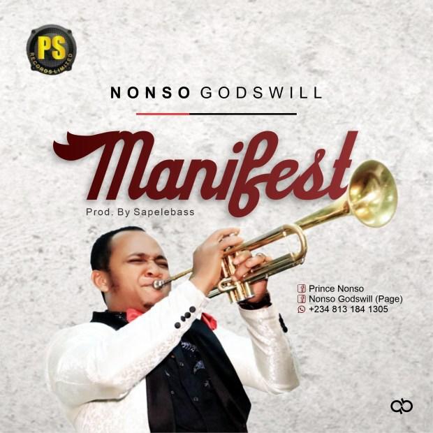 [MUSIC] Nonso Godswill - Manifest