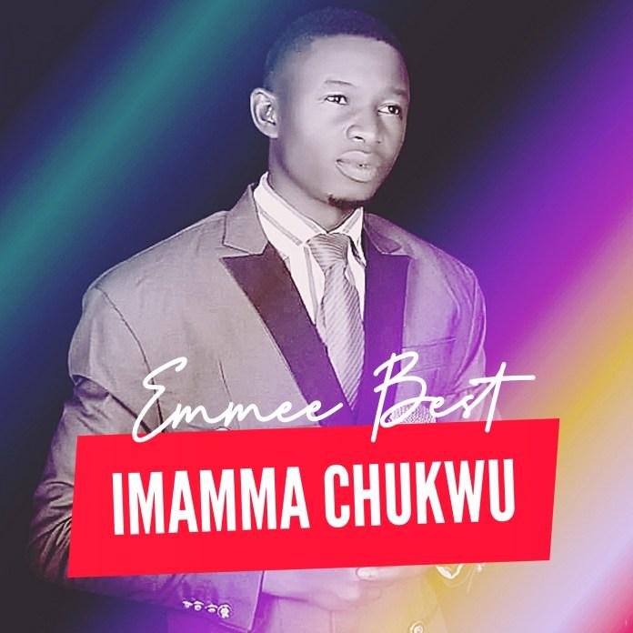 Emmee Best - Imamma Chukwu