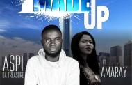 [MUSIC] Aspi Da Treasure - Made Up (Ft. Amaray)