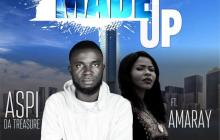 [MUSIC] Aspi Da Treasure - Made Up (Ft. Amaray)