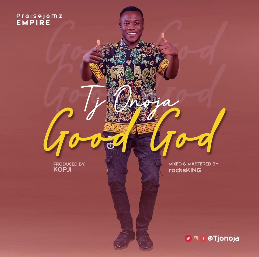 TJ Onoja - Good God