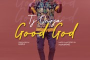 [MUSIC] TJ Onoja - Good God