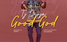 [MUSIC] TJ Onoja - Good God