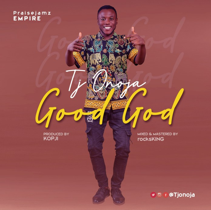 TJ Onoja - Good God
