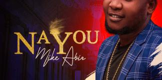 [MUSIC] Mike Abia - Na You