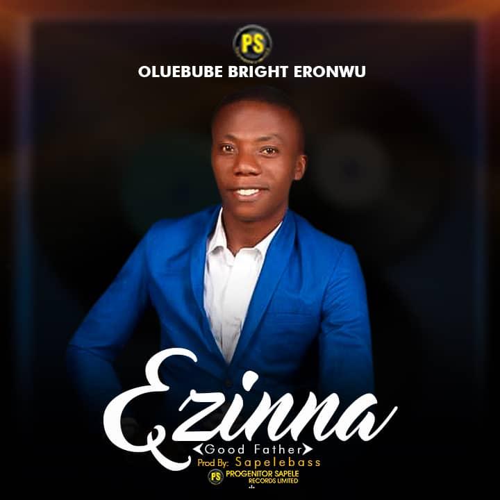 [MUSIC] Oluebube Bright Eronwu - Ezinna (Good Father)