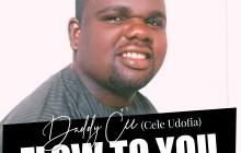[MUSIC] Daddy Cee (Cele Udofia) - Flow to You
