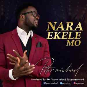 [MUSIC] Peter Michael - Nara Ekele Mo