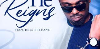 [MUSIC] Progress Effiong - He Reigns