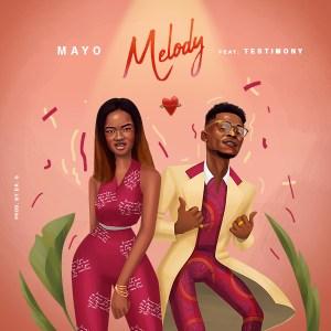 [MUSIC & VIDEO] Mayo - Melody (Ft. Testimony Jaga)