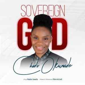 [MUSIC]  Chidi Okunade - Sovereign God