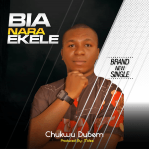 """Chukwu Dubem latest effort """"Bia Nara Ekele"""" serves as a follow-up to his previous chart-topping song """"Original God,"""" released fee month ago."""