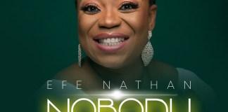 [MUSIC] Efe Nathan - Nobody Like You