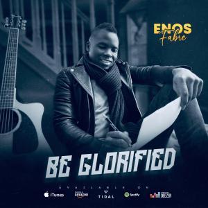 [MUSIC] Enos Fabre - Be Glorified