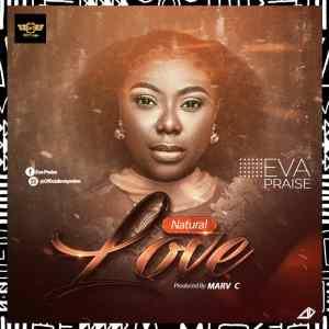[MUSIC] Eva Praise - Natural Love