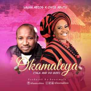 [MUSIC] Laura Abios - Okamaleya (Ft. Owie Abutu)