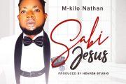 [MUSIC] M-kilo Nathan - Sabi Jesus