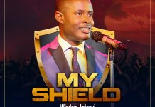 [MUSIC] Wisdom Antenyi – My Shield