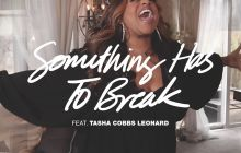 [MUSIC VIDEO] Kierra Sheard – Something Has to Break