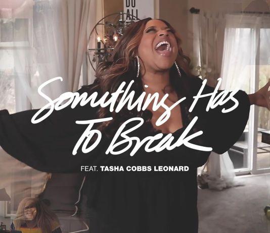 [MUSIC] Kierra Sheard – Something Has to Break (Ft. Tasha Cobbs Leonard)