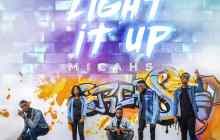 [MUSIC] Micahs - Light It Up