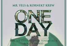 [MUSIC & VIDEO] Mr Yels & D-Kornekt Krew - One Day