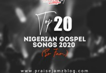 Top 20 Nigerian Gospel Songs 2020 (So Far...)
