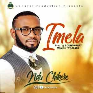 [MUSIC] Ndu Chikere - Imela (Thank You)