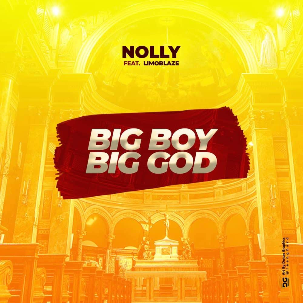 [MUSIC] Nolly - BBBG (Big Boy Big God) (Ft. Limoblaze)