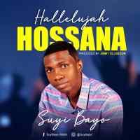 [MUSIC] Suyi Bayo - Hallelujah Hossana