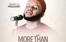 [MUSIC VIDEO] Jimmy D Psalmist - More Than