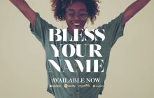 [MUSIC] All Nations Music - Bless Your Name (Ft. Chandler Moore)