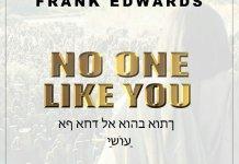 [MUSIC] Frank Edwards - No One Like You